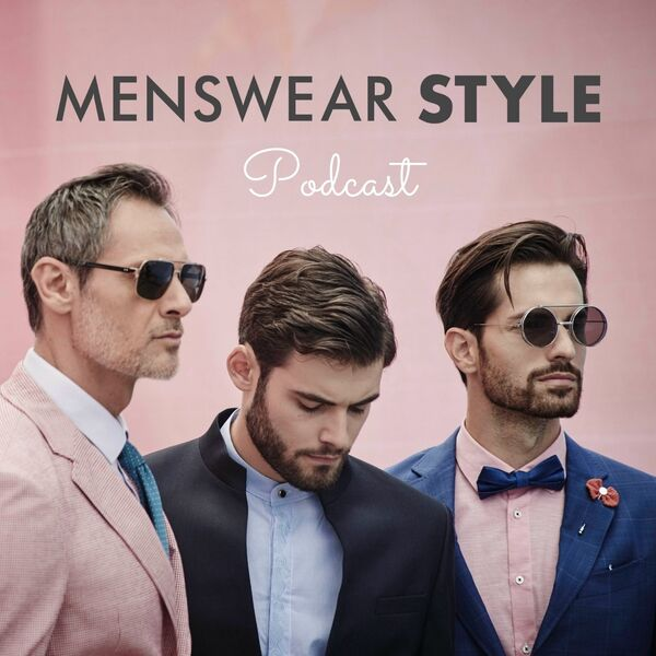 The Menswear Style Podcast Podcast Artwork Image