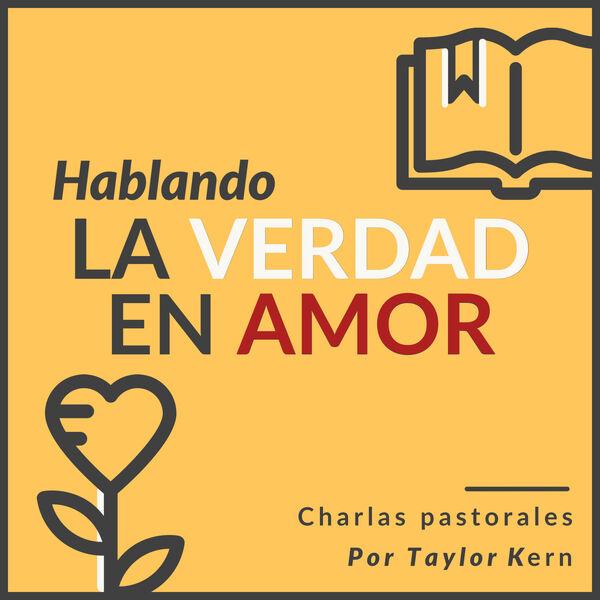 Hablando la Verdad en Amor Podcast Artwork Image