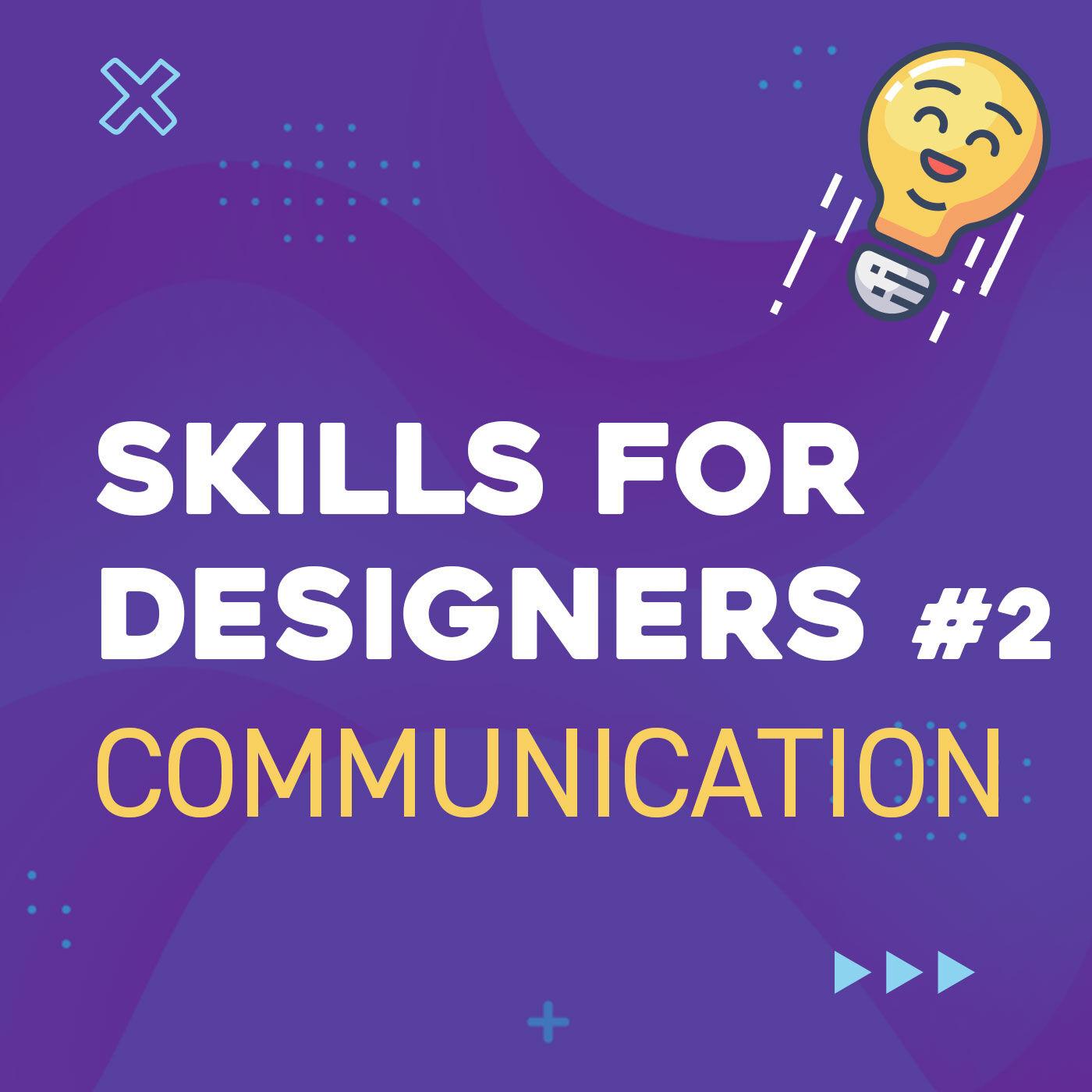 #06 Communication (Skills for Designers E02)