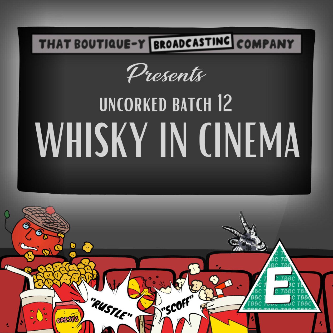 Batch 12: Whisky In Cinema