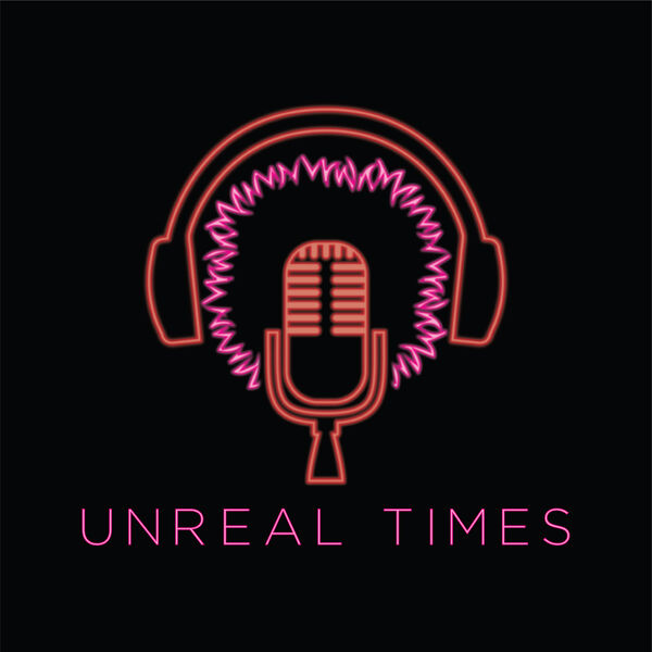 Unreal Times Podcast Artwork Image