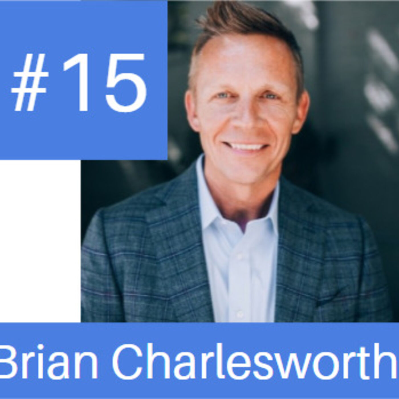 Episode #15: Brian Charlesworth on How to Grow Your Career With Accountability Tracking Tools