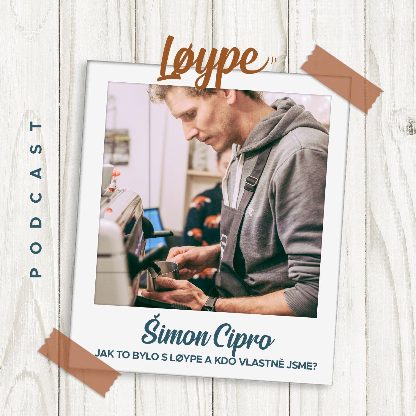 05 | Jak to bylo s Løype a kdo vlastně jsme? | Šimon Cipro, zakladatel Løype