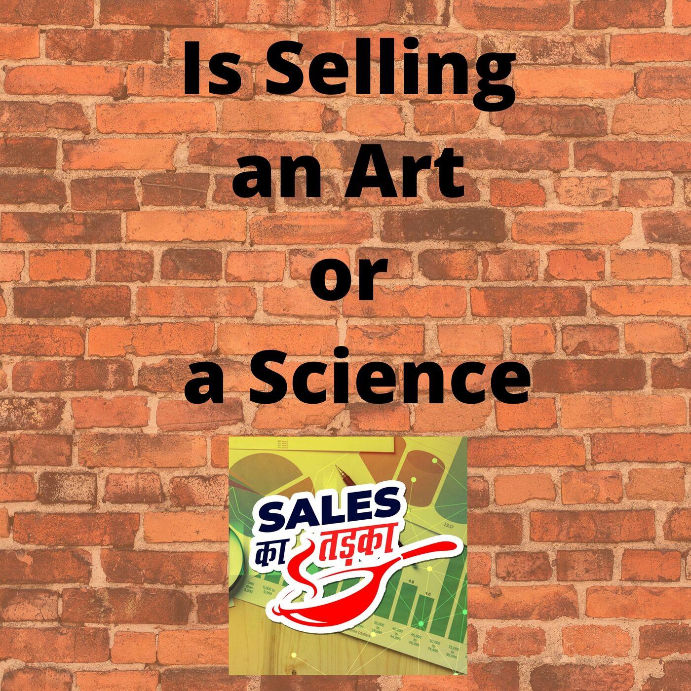 बिक्री, एक कला है या विज्ञान है? Is sales an Art or science?
