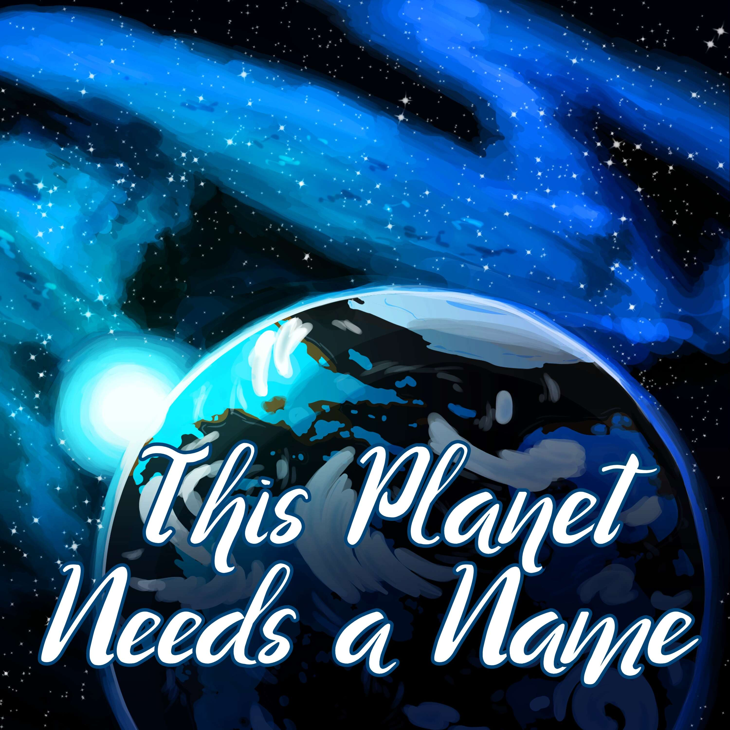 """""""    This Planet Needs a Name """" Podcast"""