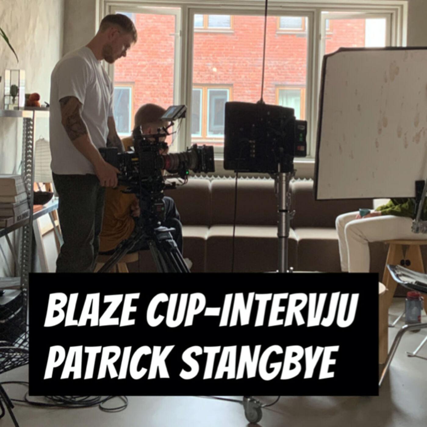 #107 - Patrick Stangbye | Lillo Blaze Cup 2020 dokumentarfilm-intervju