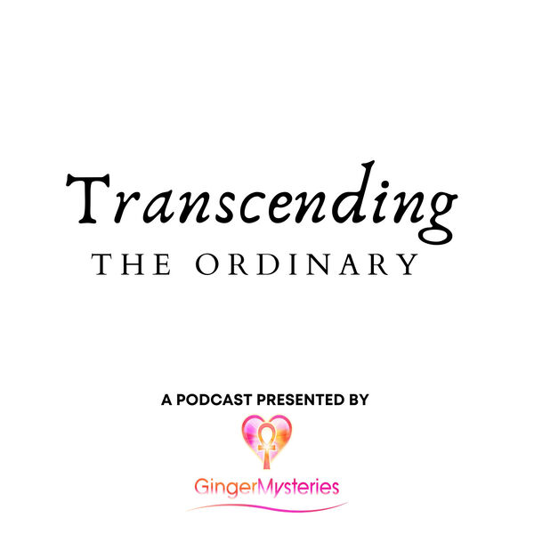 Transcending the Ordinary Podcast Artwork Image
