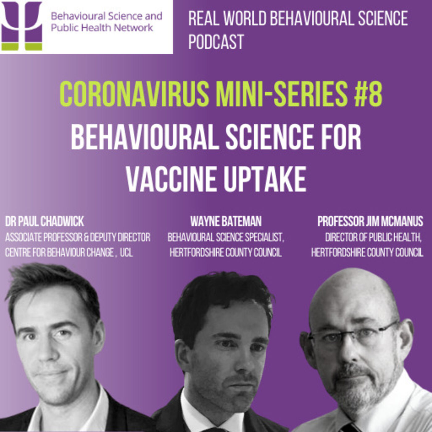 CORONAVIRUS Mini-Series #8 (8th Dec) Behavioural Science to Increase Vaccine Uptake - Jim McManus, Wayne Bateman, Paul Chadwick
