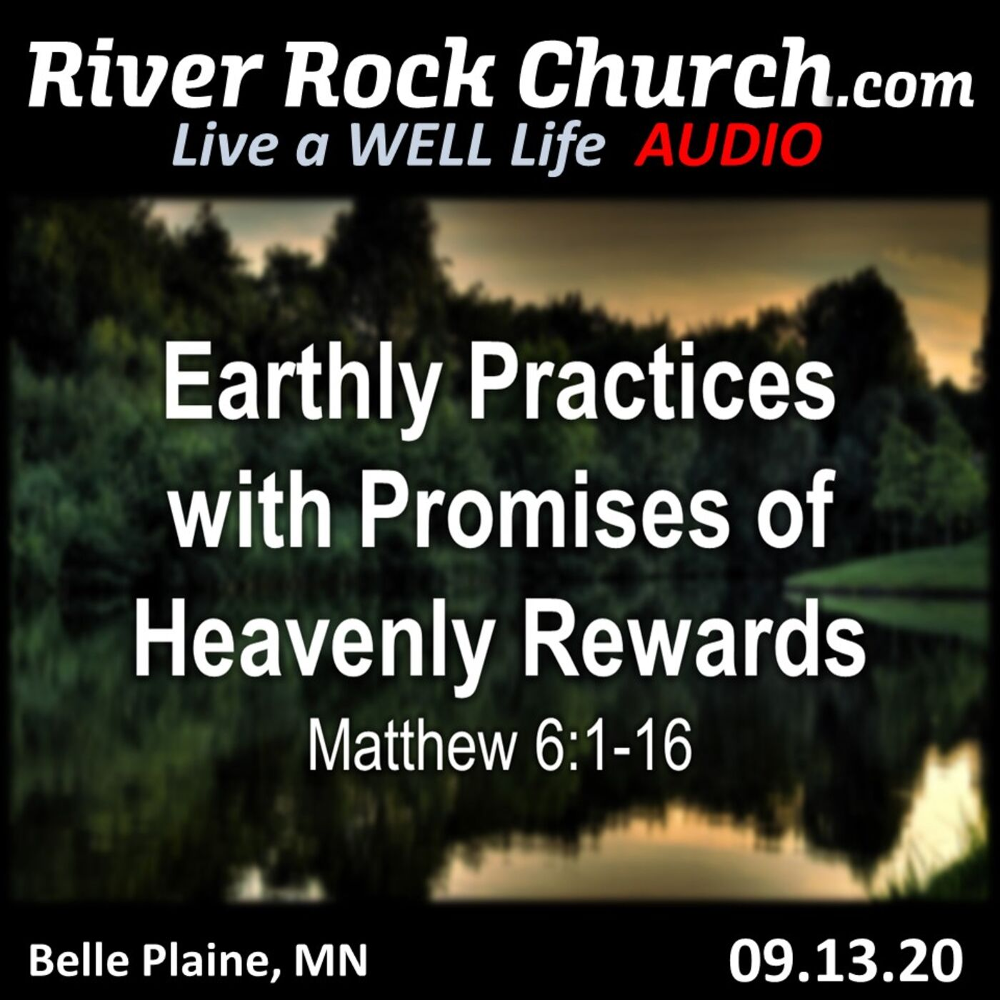 Earthly Practices with Promises of Heavenly Rewards