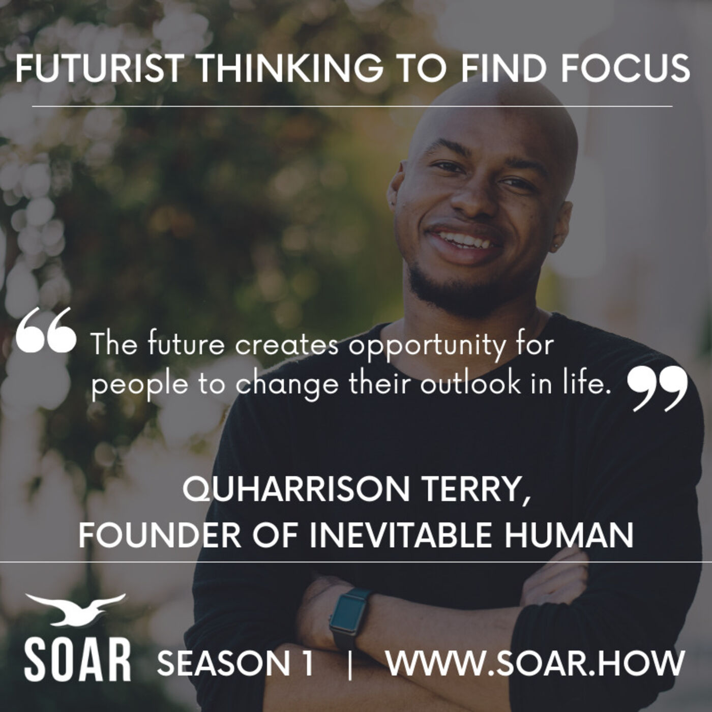 Using Future Thinking To Find Focus with QuHarrison Terry