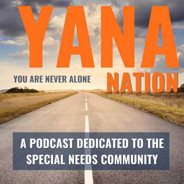 YANA Nation - Serving the Special Needs Community Podcast Artwork Image