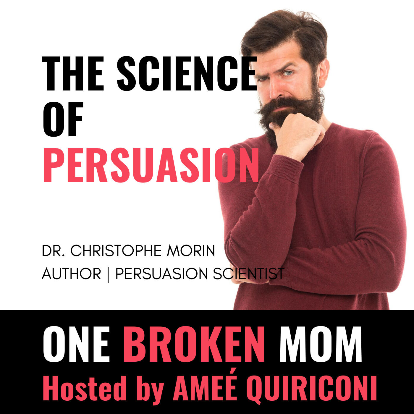The Science of Persuasion with Dr. Christophe Morin