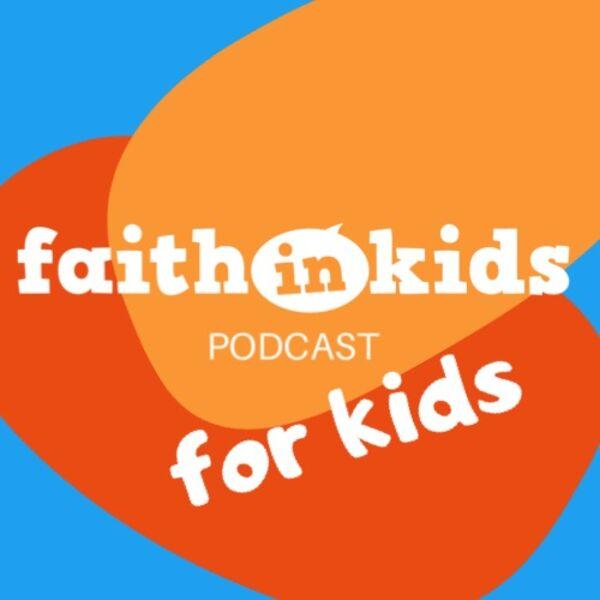 Faith in Kids 4 KIDS Podcast Artwork Image