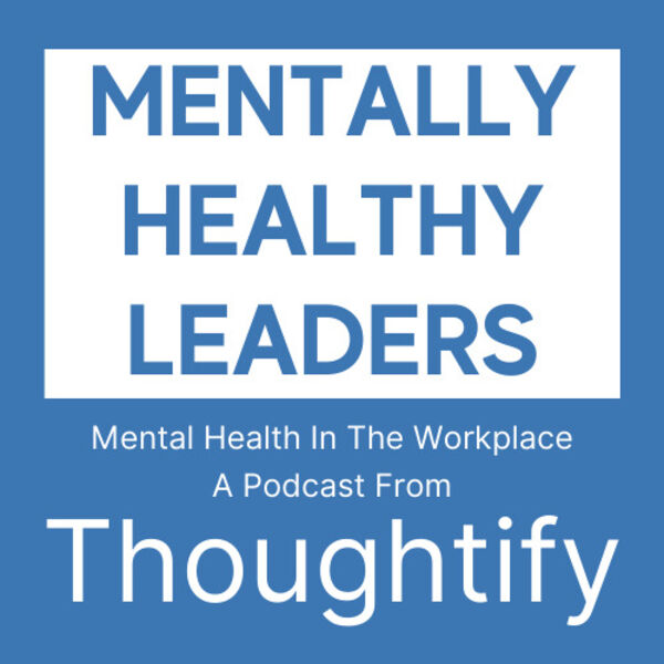 Mentally Healthy Leaders Podcast Artwork Image