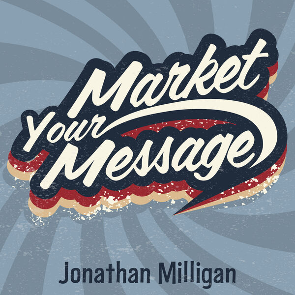 The Market Your Message Show Podcast Artwork Image