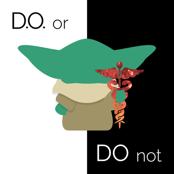 D.O. or Do Not: The Osteopathic Physician's Journey for Premed & Medical Students Podcast Artwork Image