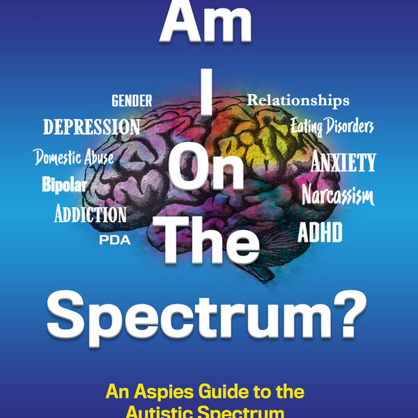 Am I On The Spectrum?  An Aspies Guide To the Autistic Spectrum Iam on it and so are you! Podcast Artwork Image