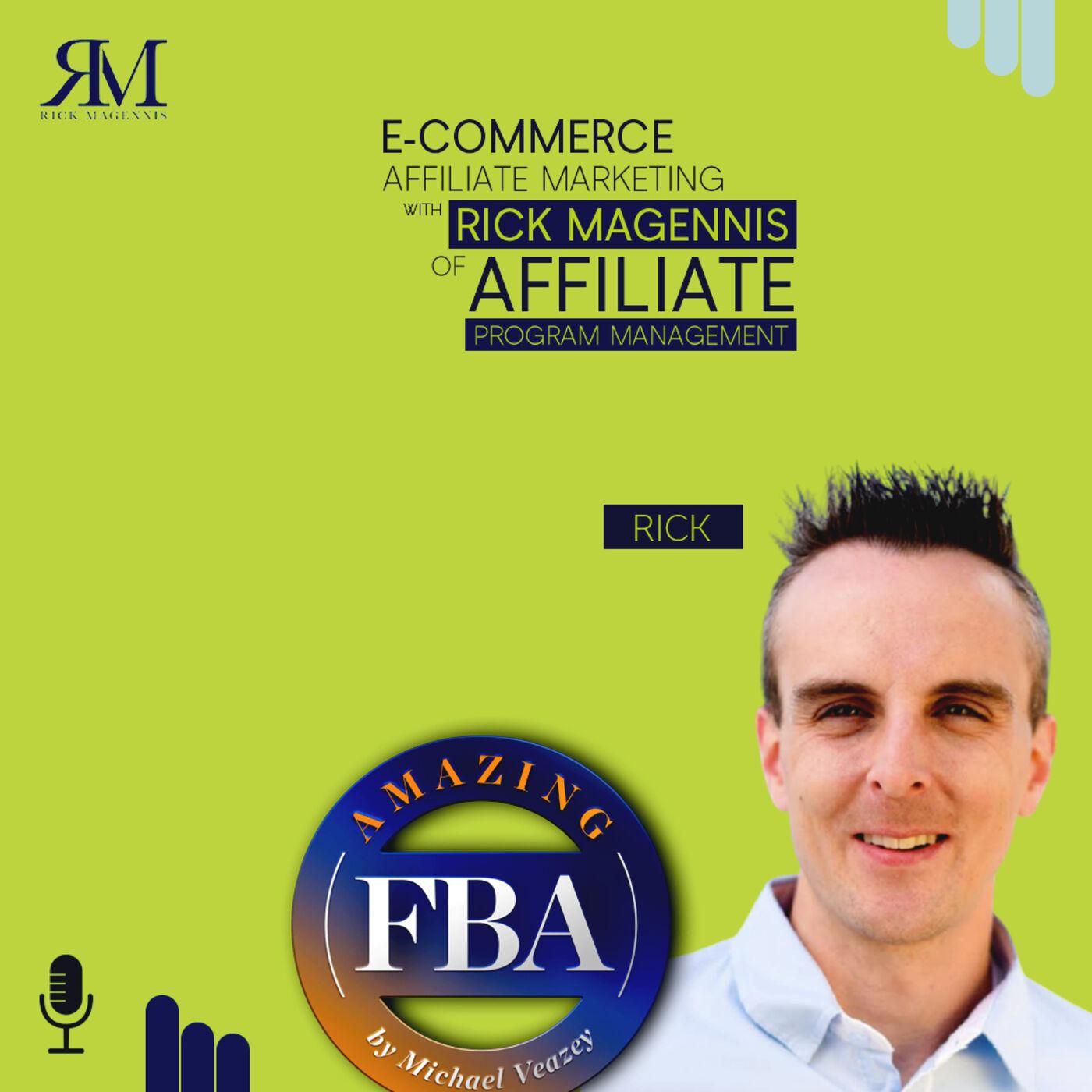 E-commerce Affiliate Marketing with Rick Magennis of Affiliate Program Management