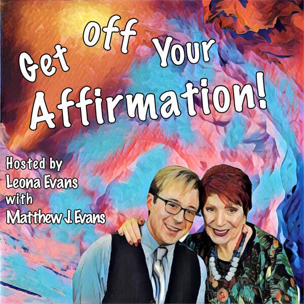 Get Off Your Affirmation! Podcast Artwork Image
