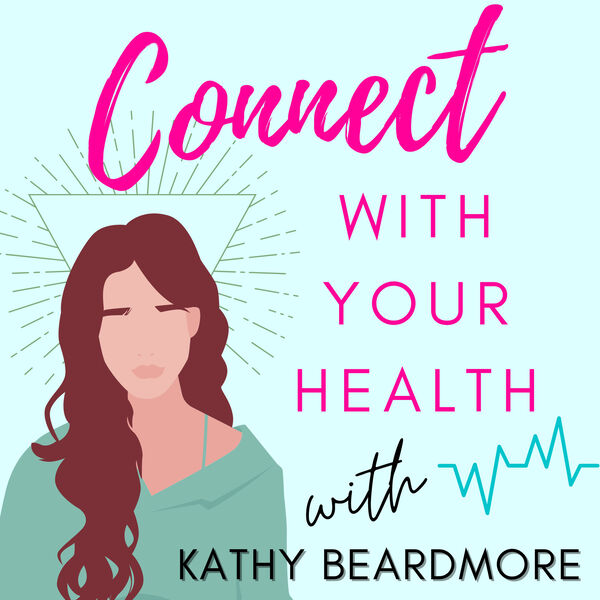 Connect With Your Health Podcast Artwork Image