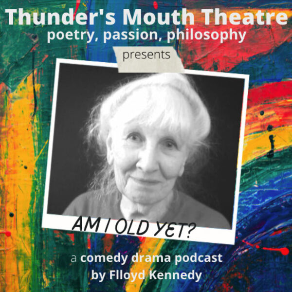 """""""Am I Old Yet?"""" A comedy about ageing with dignity and joy. Podcast Artwork Image"""
