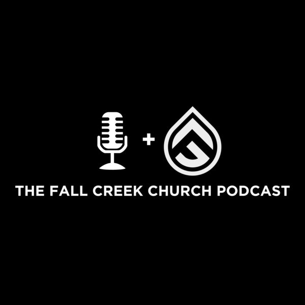 The Fall Creek Church Podcast Podcast Artwork Image