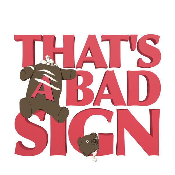 That's a Bad Sign Podcast Artwork Image