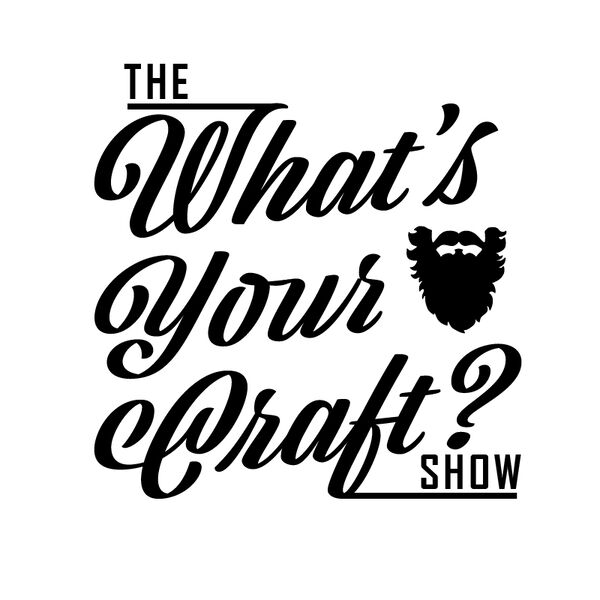The 'What's Your Craft?' Show Podcast Artwork Image