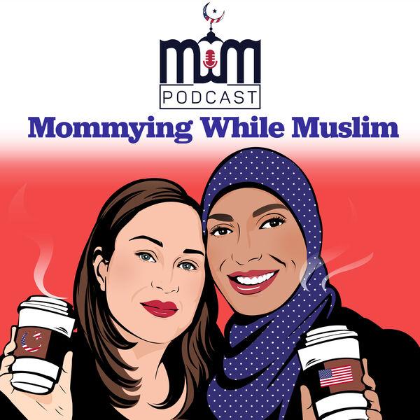 Mommying While Muslim Podcast Artwork Image