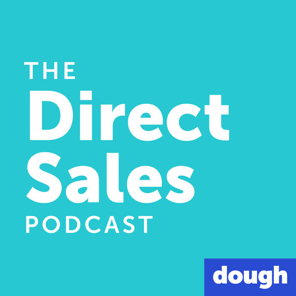 The Direct Sales Podcast: the BEST advice from top leaders and coaches Podcast Artwork Image