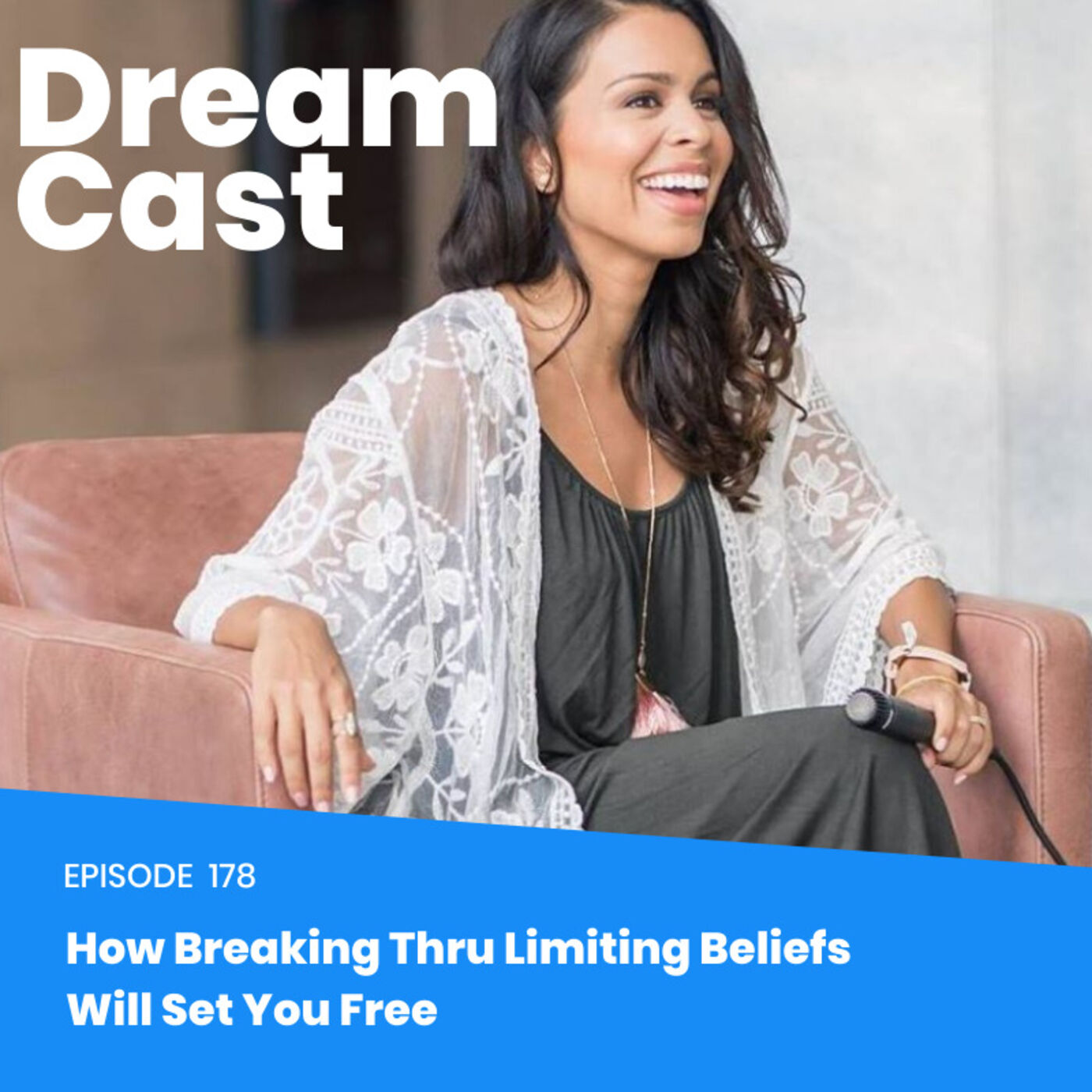 Episode 178 - How Breaking Thru Limiting Beliefs Will Set You Free