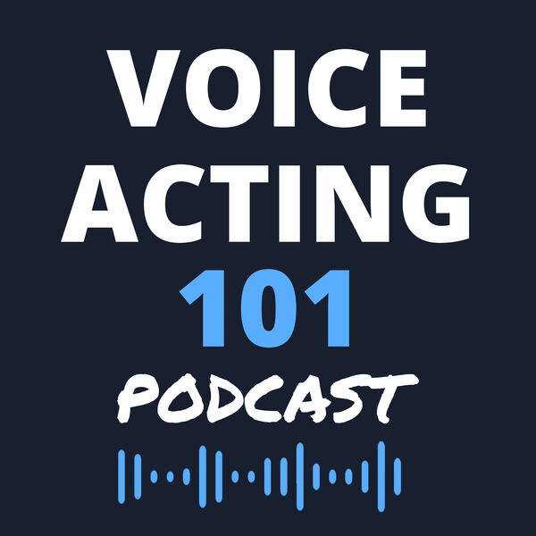 Voice Acting 101 Podcast Artwork Image
