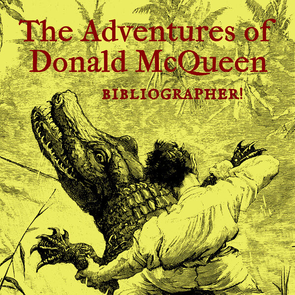 The Adventures of Donald McQueen, Bibliographer Podcast Artwork Image