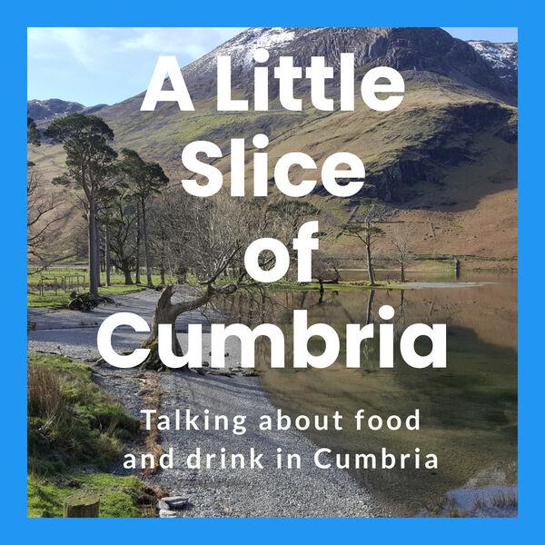A Little Slice of Cumbria Podcast Artwork Image
