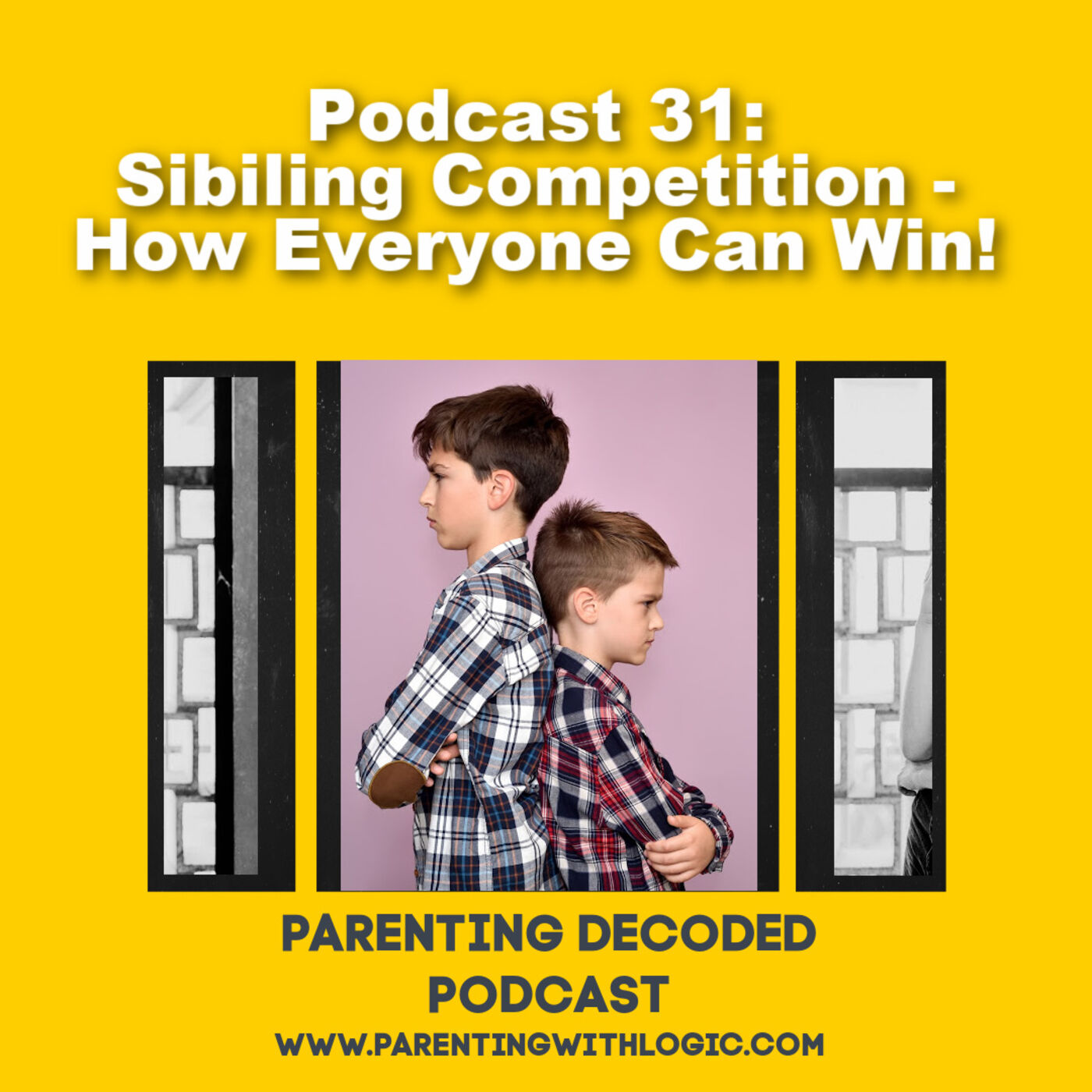 31 - Sibling Competition - How Everyone Can Win!