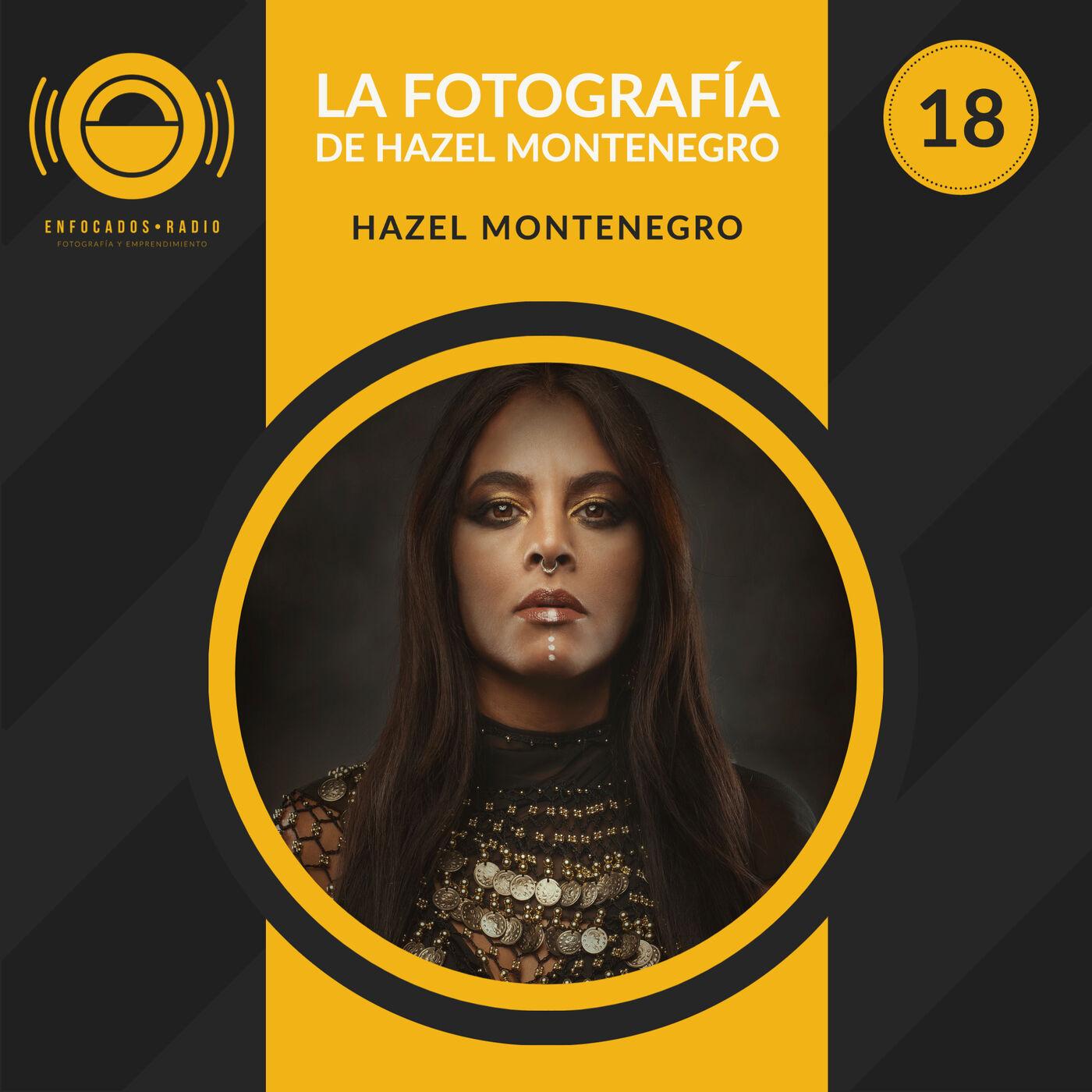 EP018: La fotografía de Hazel Montenegro