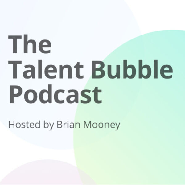 The Talent Bubble Podcast Podcast Artwork Image
