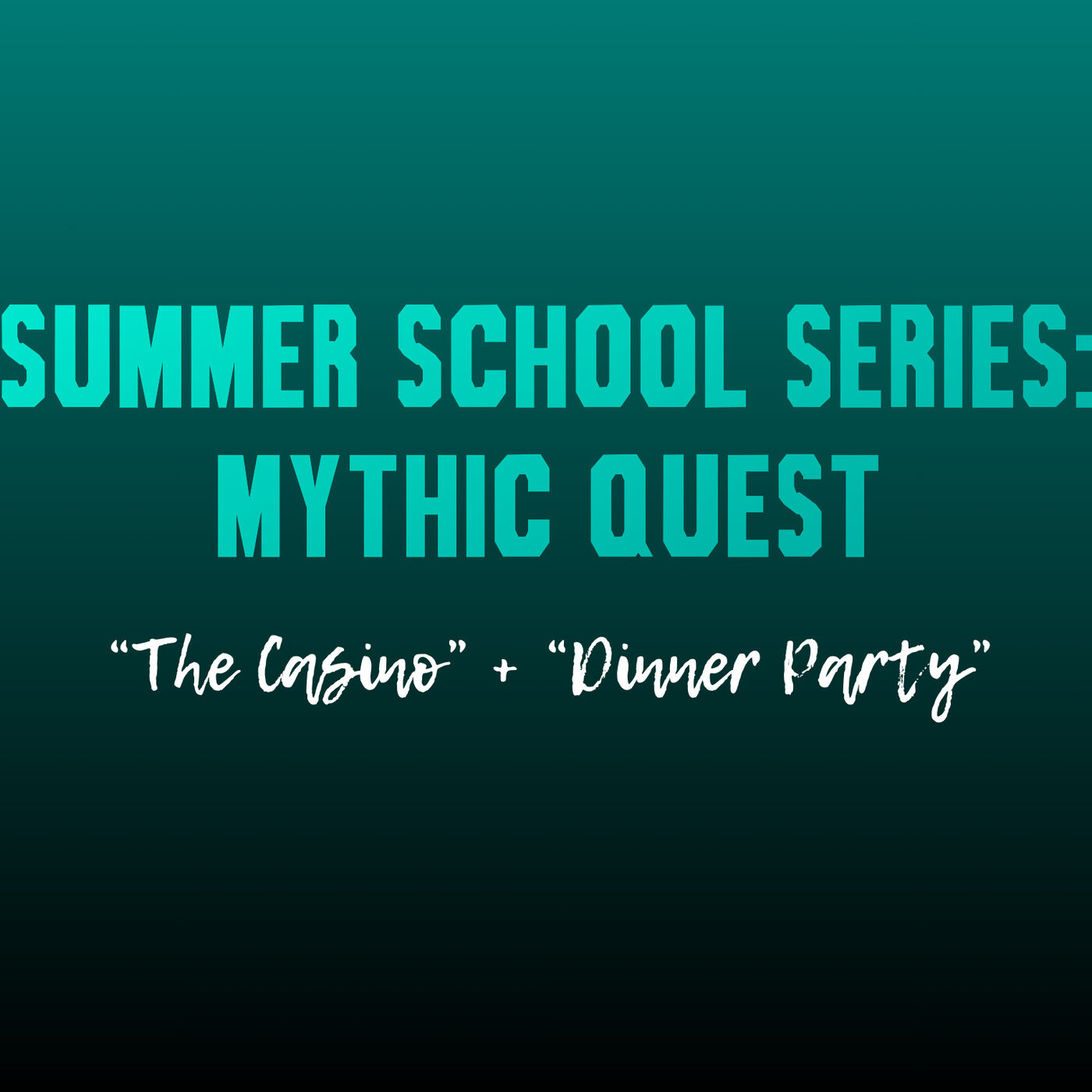 """Summer School Series: Mythic Quest (""""The Casino"""" & """"Dinner Party"""")"""