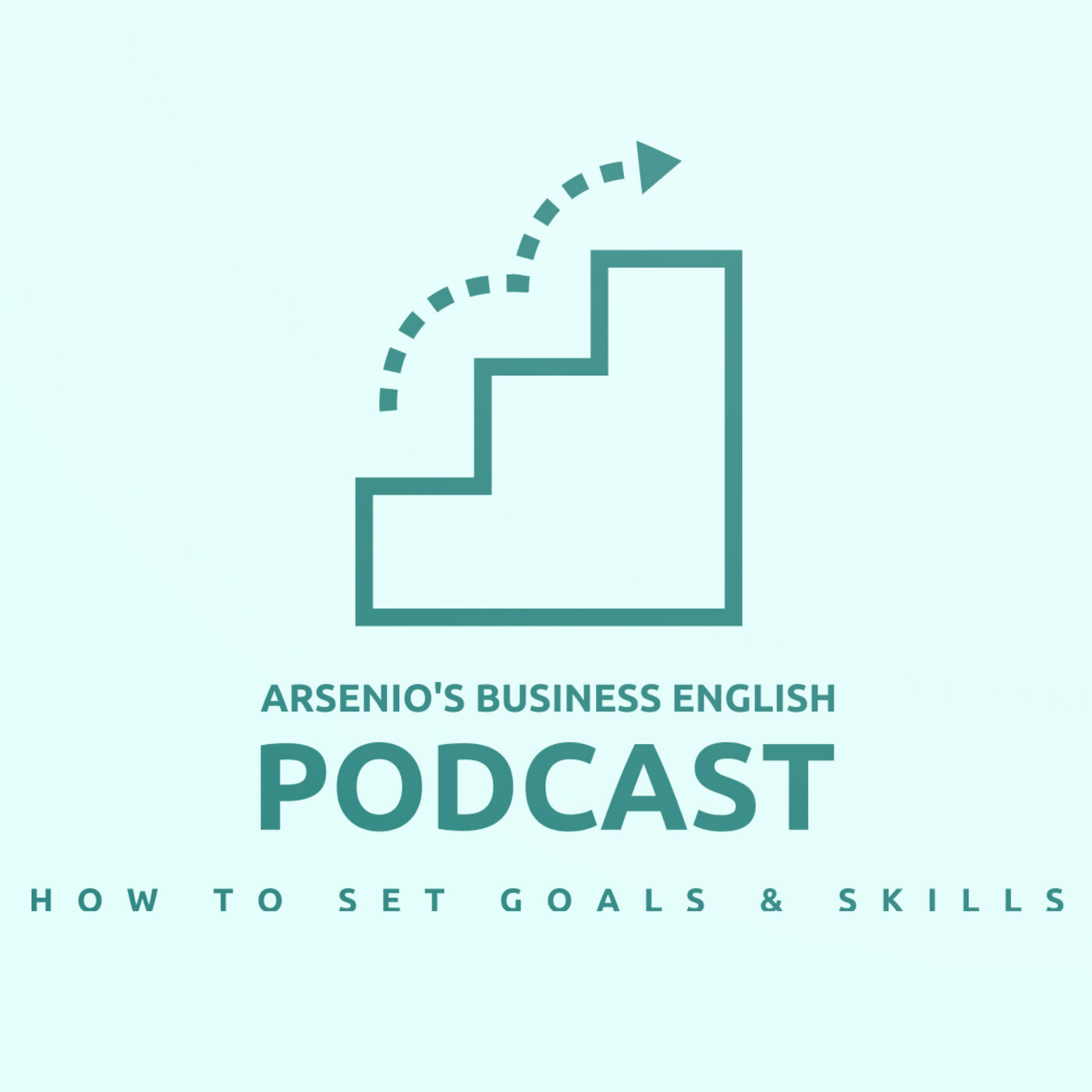 Arsenio's Business English Podcast | Season 6: Episode 13 | How to Set Goals & Skills for 2021