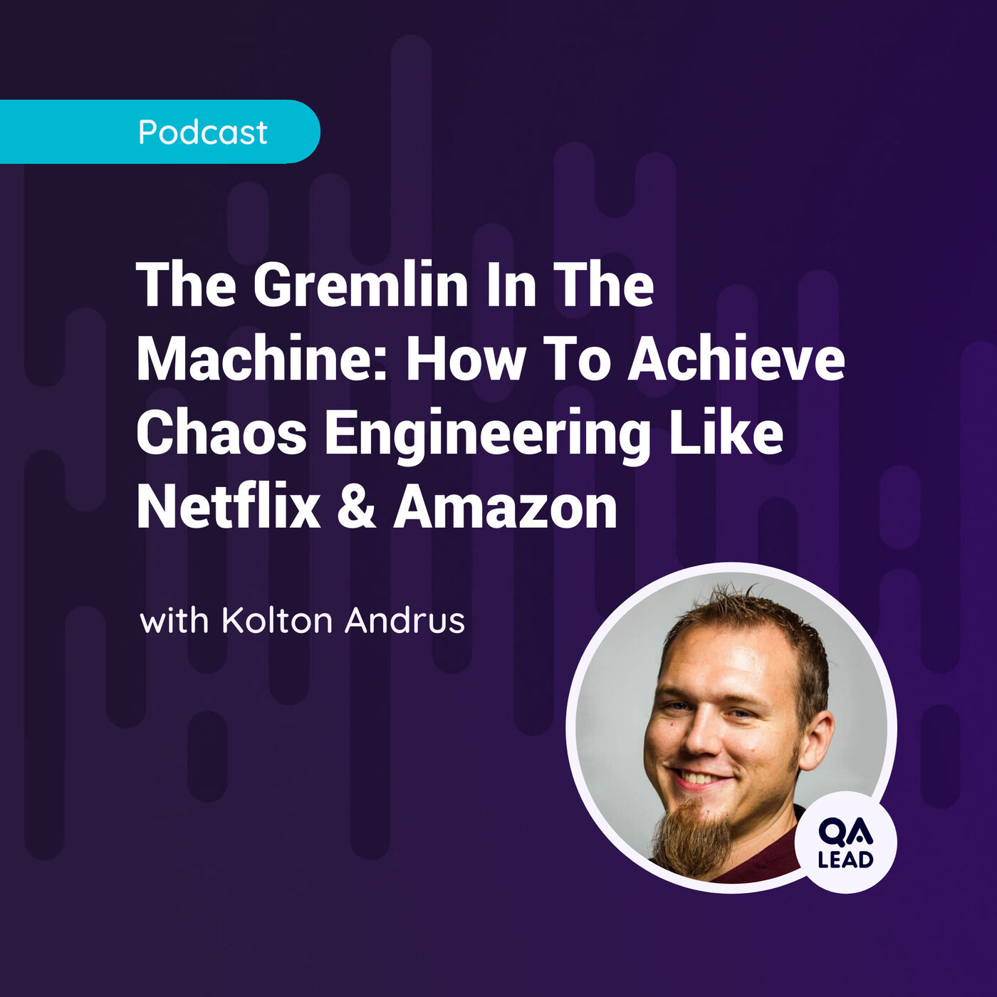 The Gremlin In The Machine: How To Achieve Chaos Engineering Like Netflix & Amazon (with Kolton Andrus from Gremlin)