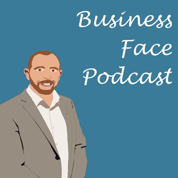Business Face Podcast Podcast Artwork Image