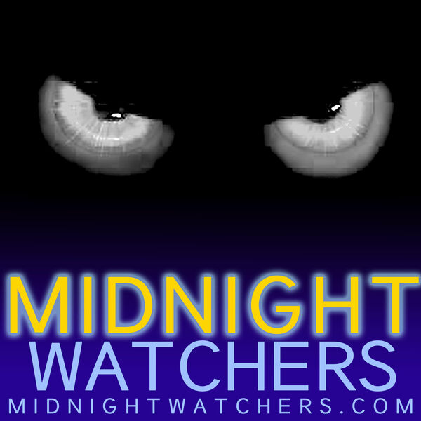 Midnight Watchers Podcast Podcast Artwork Image