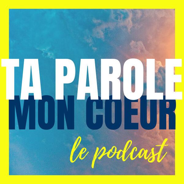 Ta Parole Mon Coeur Podcast Artwork Image