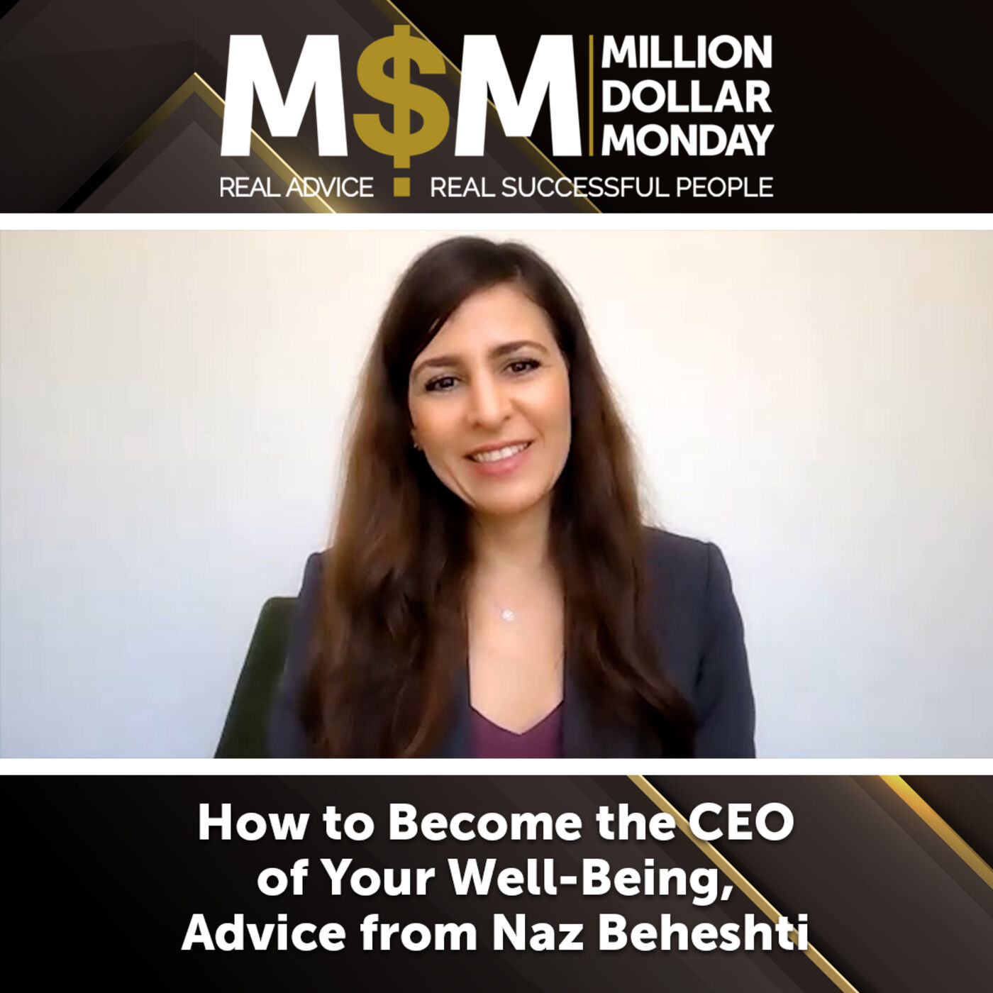 How to Become the CEO of Your Well-Being, Advice from Naz Beheshti