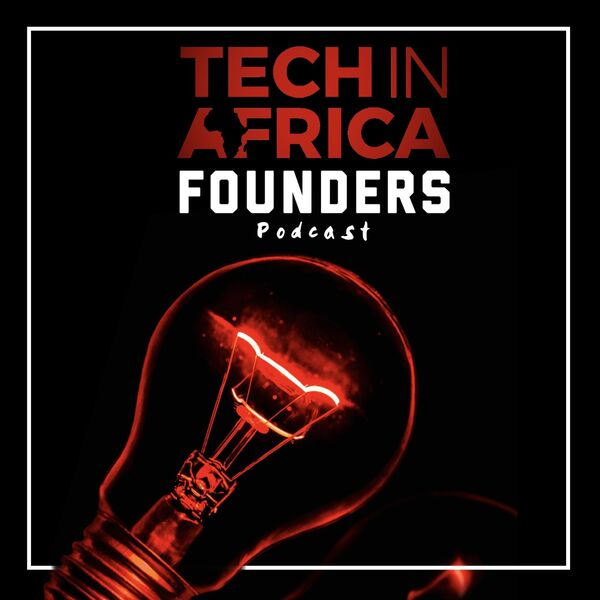 Tech In Africa - Meet the Founders Podcast Podcast Artwork Image