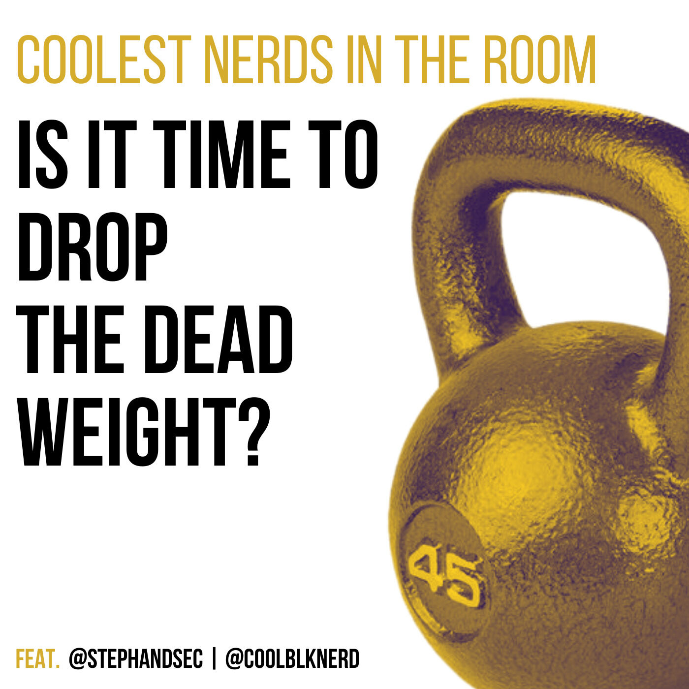 Is it time to drop your dead weight?