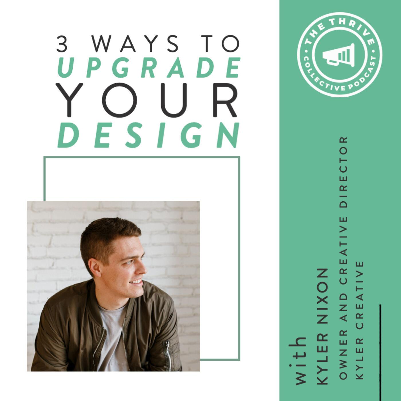 3 Ways to Upgrade Your Design with Kyler Nixon