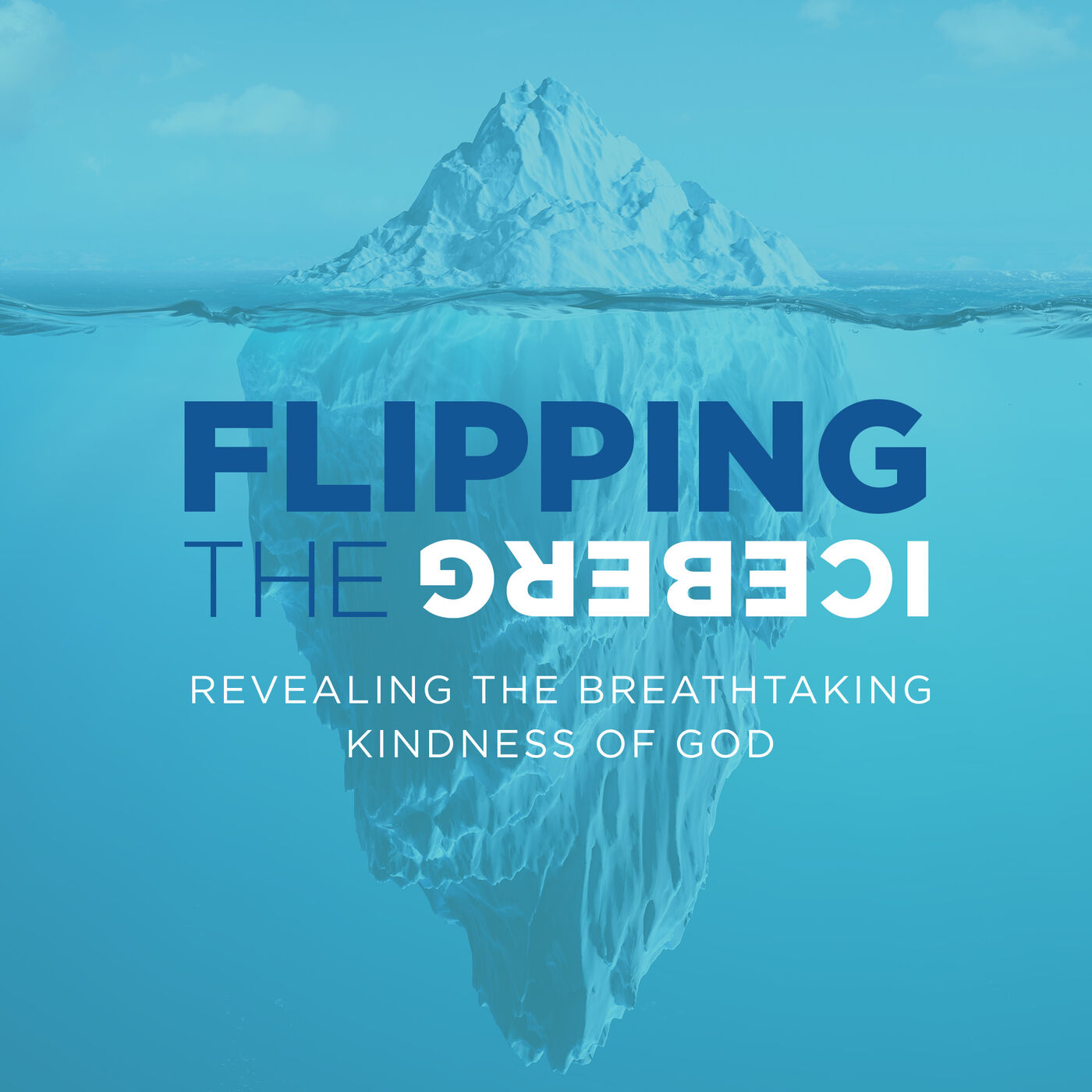 Flipping the Iceberg - In My Failures - Forgiveness (Week 1)