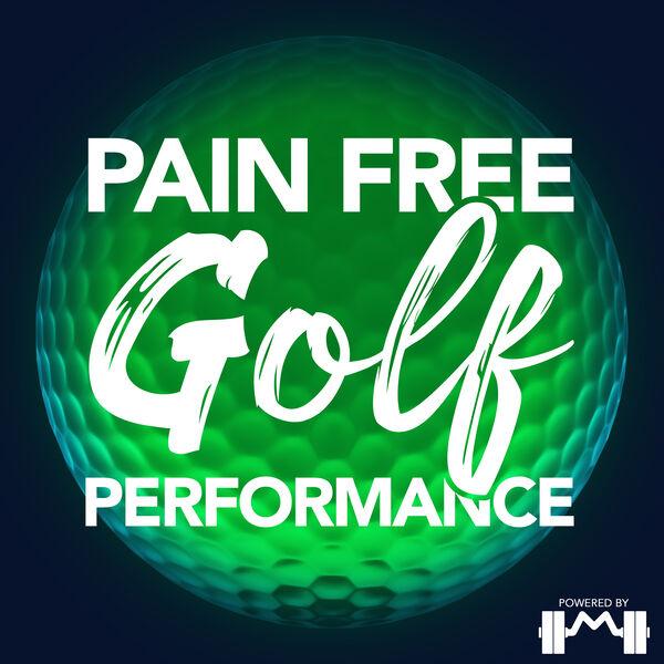 Pain Free Golf Performance Podcast Podcast Artwork Image