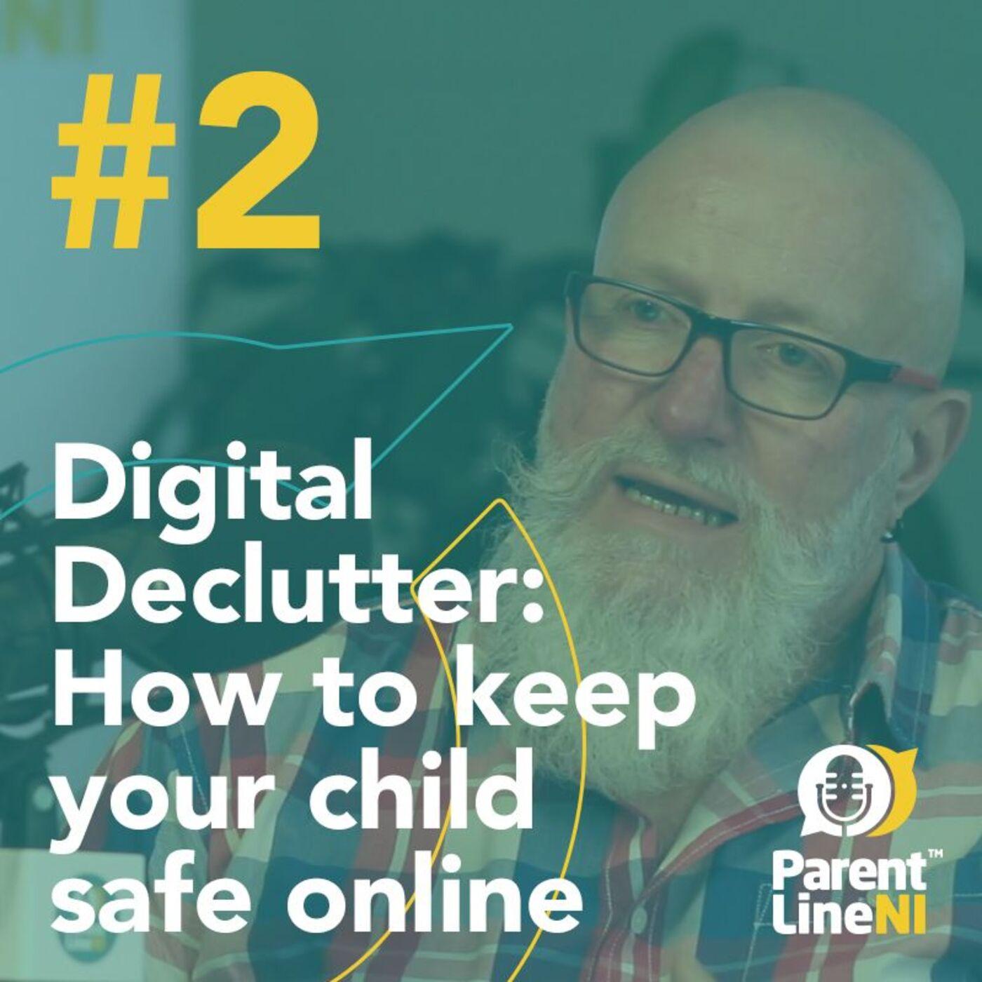 #2 Digital Declutter – How to keep your child safe online